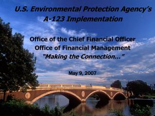 U.S. Environmental Protection Agency�s A-123 Implementation Office of the Chief Financial Officer