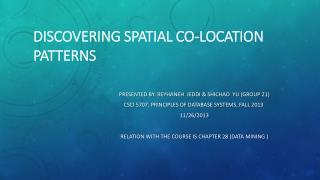 Discovering Spatial Co-location Patterns