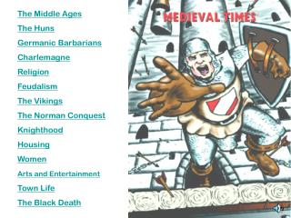 The Middle Ages The Huns Germanic Barbarians Charlemagne Religion Feudalism The Vikings
