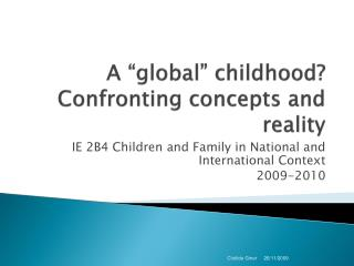 "A ""global"" childhood? Confronting concepts and reality"