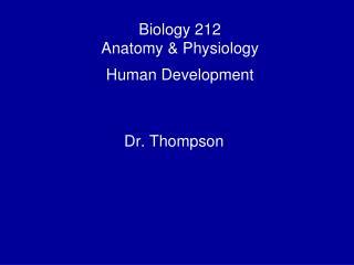 Biology 212 Anatomy & Physiology Human Development