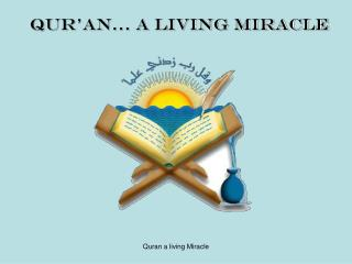 Qur'an… a living miracle