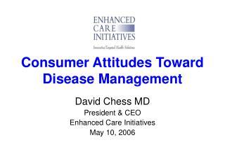 Consumer Attitudes Toward Disease Management