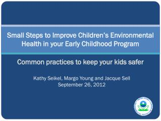 Small Steps to Improve Children�s Environmental Health in your Early Childhood Program