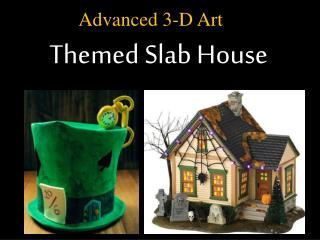Themed Slab House