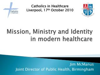 Mission, Ministry and Identity in modern healthcare