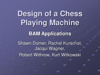 Design of a Chess Playing Machine