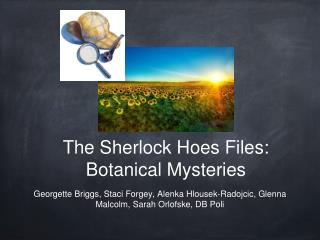 The Sherlock Hoes Files: Botanical Mysteries