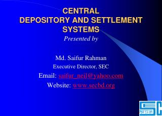 CENTRAL  DEPOSITORY AND SETTLEMENT SYSTEMS