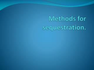 Methods for sequestration.