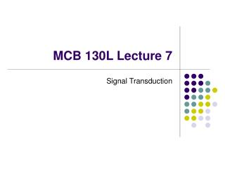 MCB 130L Lecture 7