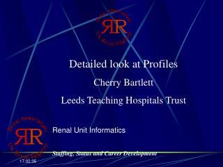 Detailed look at Profiles Cherry Bartlett Leeds Teaching Hospitals Trust