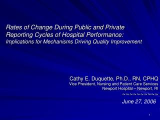 Cathy E. Duquette, Ph.D., RN, CPHQ Vice President, Nursing and Patient Care Services