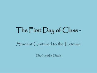 The First Day of Class  -