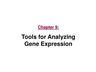 Chapter 9: Tools for Analyzing Gene Expression