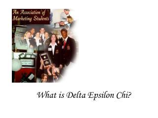 What is Delta Epsilon Chi?