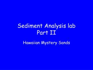 Sediment Analysis lab Part II