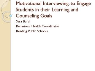 Motivational Interviewing: to Engage Students in their Learning and Counseling Goals