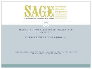 Managing your business financials Pricing Entrepreneur Workshop #3