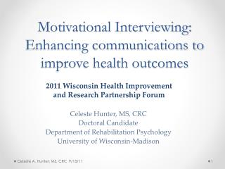 Motivational Interviewing: Enhancing communications to improve health outcomes