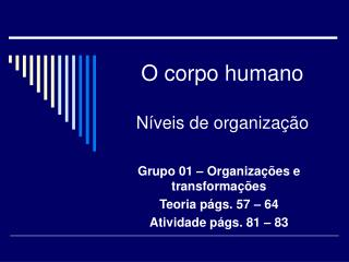 O corpo humano  N veis de organiza  o