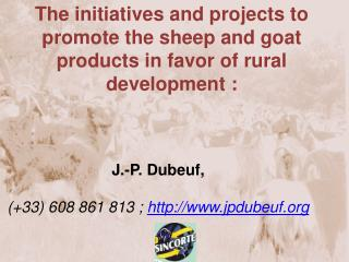 J.-P.  Dubeuf ,  International Goat Association  (+33) 608 861 813 ;  dubeuf2@orange.fr