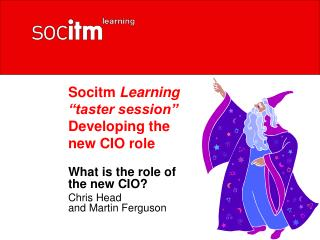 Socitm  Learning �taster session� Developing the  new CIO role