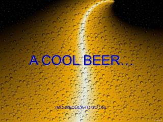 A COOL BEER�