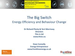 The Big Switch Energy Efficiency and Behaviour Change