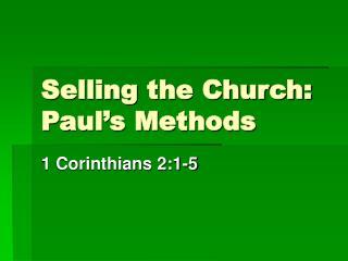 Selling the Church: Paul's Methods