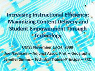 UMSL November 13-14, 2008 Joe Naumann – Adjunct Assoc. Prof. – Geography