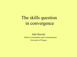 The skills question  in convergence