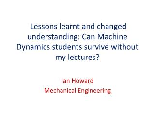 Ian Howard Mechanical Engineering