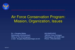Dr. J. Douglas Ripley 			HQ USAF/ILEVP	 Directorate of Environment			1260 Air Force Pentagon