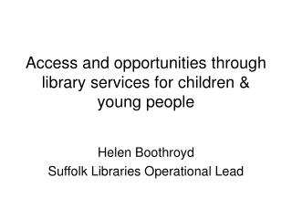 Access and opportunities through library services for children & young people