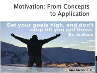 Motivation: From Concepts to Application