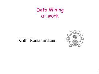 Data Mining at work