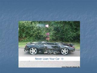 Never Loan Your Car   