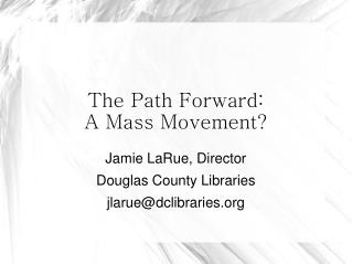 The Path Forward: A Mass Movement?