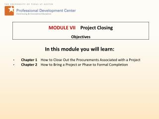 MODULE VII Project Closing Objectives