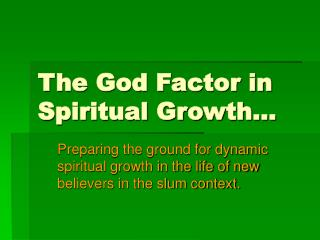 The God Factor in Spiritual Growth…