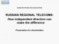 INVESTOR PROTECTION ASSOCIATION   RUSSIAN REGIONAL TELECOMS: How independent directors can make the difference  Presenta