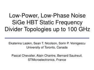 Low-Power, Low-Phase Noise SiGe HBT Static Frequency Divider Topologies up to 100 GHz
