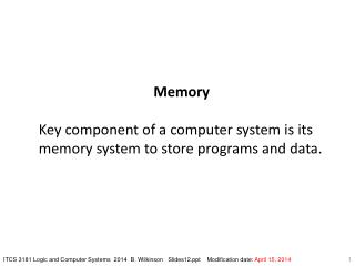 Memory Key component of a computer system is its memory system to store programs and data.