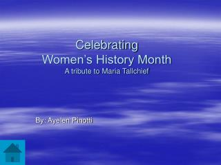 Celebrating Women's History Month A tribute to Maria Tallchief