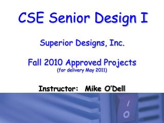 Superior Designs, Inc. Fall 2010 Approved Projects (for delivery May 2011)