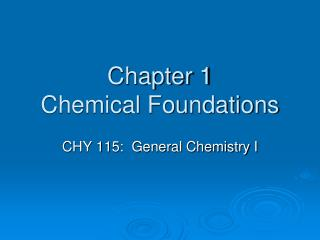 Chapter 1 Chemical Foundations