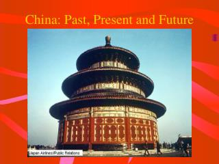 China: Past, Present and Future