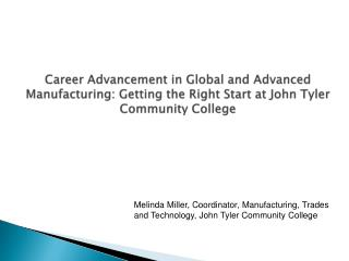 Melinda Miller, Coordinator, Manufacturing, Trades and Technology, John Tyler Community College