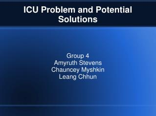 ICU Problem and Potential Solutions